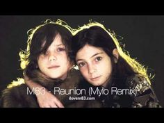 best M83 Remix  - Reunion (Mylo Remix) - YouTube