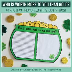 Who is Worth More to You Than Gold? March writing activity and more! Your students will love this FUN St. Teaching Activities, Holiday Activities, Learning Resources, Teaching Ideas, Handwriting Lines, St Patrick's Day Crafts, 2nd Grade Reading, Writing Prompts, Writing Ideas