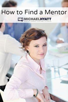 How to find a mentor via Michael Hyatt http://michaelhyatt.com/077-how-to-find-a-mentor-podcast.html
