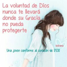 La #voluntad de #Dios nunca te #llevará donde su #Gracia no #pueda #protegerte