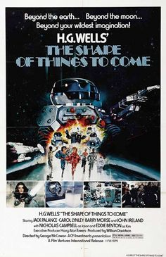 The 1979 classic sci-fi movie poster. The Shape of Things to Come is a work of science fiction by H.G. Wells, published in 1933, which speculates on future events from 1933 until the year 2106. The book is dominated by Wells' belief in a world state as the solution to mankind's problems.