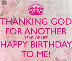 Birthday Prayer For Me, Happy Birthday To Me Quotes, Birthday Girl Quotes, Birthday Wishes For Myself, Happy Birthday Fun, Birthday Wishes Quotes, Happy Birthday Images, Happy Birthday Greetings, Birthday Messages