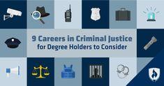 9 Careers in Criminal Justice for Degree Holders to Consider  #criminaljustice #police #security #officer