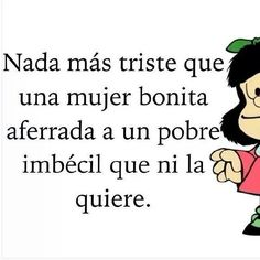 "¡¡¡¡LA IMBECIL ES ELLA!!"" Movie Quotes, Book Quotes, Mafalda Quotes, Richard Branson, Decir No, Messages, Memes, Writing, Motivation"