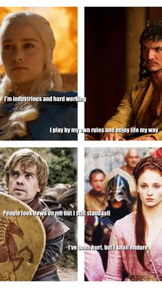 Game of thrones which character am I? I guess I'm Tyrion Lannister, Danaerys Targaryen, Sansa Stark and prince Oberin?