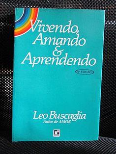 Livro : Vivendo, Amando e Aprendendo - Leo Buscaglia #leitura #literatura #AutoAjuda