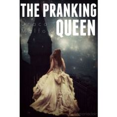 The+Pranking+Queen+|+Draco+Malfoy