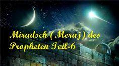 6: German Lang Isra und Miradsch (Meraj) des Propheten (Friede und Segen auf ihm) Teil 6. Kindly Support and Subscribe our YouTube Channel to Spread Islam Education in 26 European Languages. Visit: https://www.youtube.com/channel/UCk0CBjTVSd7P0jvYxQr7mEg/featured