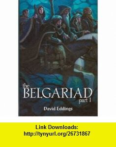 The Belgariad, Part 1 ( 1-3) Pawn of Prophecy, Queen of Sorcery, Magicians Gambit (9780739444146) David Eddings , ISBN-10: 073944414X  , ISBN-13: 978-0739444146 , ASIN: B000R2UVE6 , tutorials , pdf , ebook , torrent , downloads , rapidshare , filesonic , hotfile , megaupload , fileserve