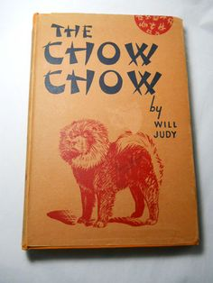 Vintage Collectible Book The Chow Chow by Will Judy 1934 1st Edition | eBay