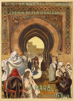 Lobel-Riche, A. poster: Le Maroc via Bordeaux - Cie. Gle. Transatlantique - Chemin de Fer d