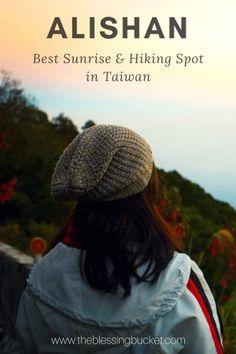 Alishan: Best sunrise and hiking in Taiwan #taiwan #alishan #travelguide