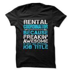 RENTAL COORDINATOR Because FREAKING Awesome Is Not An Official Job Title T Shirts, Hoodies, Sweatshirts. CHECK PRICE ==► https://www.sunfrog.com/No-Category/RENTAL-COORDINATOR--Freaking-Awesome.html?41382