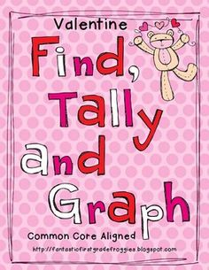 Find, Tally and Graph- Valentine's Day- Tally, graphing, addition, subtraction practice and logical thinking.