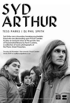 """Assassinated Beauty Aftershow on Thursday November 06, 2014 at 8:00 pm (ends Friday November 07, 2014 at 2:30 am) Gaining critical acclaim from MOJO as """"Canterbury's dazzling new sons"""", the four-piece hark back to the great British rock bands of the 60s. Price: Advance: Free, Artists: Kevin Cummins, Manic Street Preachers, Syd Arthur, Tess Parks, Category: Live Music"""