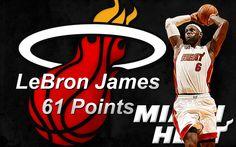 LeBron James Miami Heat NBA 61 Points basketball wallpaper on @Streetball