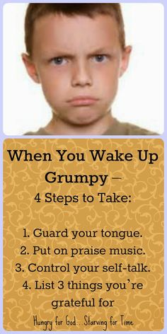 "Ever hear the saying, ""Sometimes I wake up grumpy, and sometimes I let him sleep?"" Double click on the image to read the 5-minute devotion, Hungry for God: Sometimes I Wake Up Grumpy"