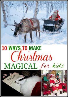 10 Ways to Make Christmas Magical for Kids idea, father christmas, santa, sleigh rides, jingle bells, winter holidays, christmas eve, kids, christma magic