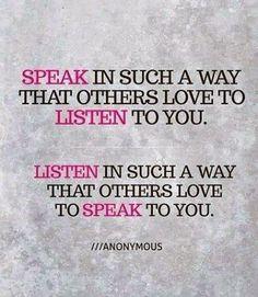 Graceful speech & active listening are relationship builders.