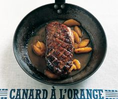 Duck À L'Orange Recipe // from Stéphane Reynaud's French Feasts Cookbook // Photo Marie-Pierre Morel