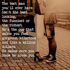 The best man you'll ever had is...