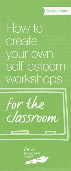 Teachers, did you know? Research shows that poor self-esteem correlates with low participation in class and can even affect school attendance. Run a self-esteem workshop in your classroom with these resources—designed to help young girls and boys build body confidence by dealing with feelings about physical appearance. #SelfEsteemProject
