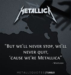 Thanks to remember-miserylovescompany, for the submission! More Metallica quotes here!