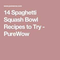 14 Spaghetti Squash Bowl Recipes to Try - PureWow