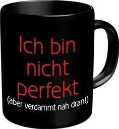 Fun Tasse mit Spruch Ich bin nicht perfekt aber verdammt nah dran! - http://www.1pic4u.com/blog/2014/09/29/fun-tasse-mit-spruch-ich-bin-nicht-perfekt-aber-verdammt-nah-dran-2/