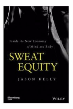 Sweat Equity by Jason Kelly