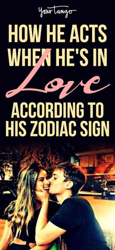 """We often ask """"does he love me?"""" well his astrology sign may have the answer! Find out how men act when they are in love, according to his zodiac sign."""
