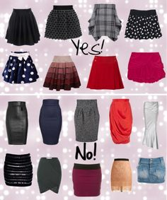 SKIRTS for Triangle Body Shape: Prefer high-waisted, flared skirts that accentuate the waist & hide the knees. Length: With short skirts, avoid stretch fabrics that hug the bottom. Long and ¾ length flatter a taller silhouette but can make a shorter woman's hips appear wider. Favor dark colored skirts, worn with brighter colored tops. | Paperblog