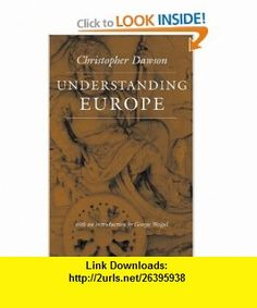Understanding Europe (The Works of Christopher Dawson Series) (9780813215440) Christopher Dawson, George Weigel , ISBN-10: 0813215447  , ISBN-13: 978-0813215440 ,  , tutorials , pdf , ebook , torrent , downloads , rapidshare , filesonic , hotfile , megaupload , fileserve
