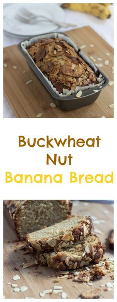 Buckwheat Banana Nut Bread. In one hour you could make this easy and deliciously nutty banana bread, which includes flaked almonds and banana chips.
