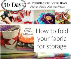organize your sewing room and creative space. 30 days of ideas and inspiration www.patchworkposse.com how to fold your fabric for storage