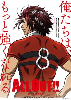 """All Out!! Rugby Anime: """"We can become stronger."""" Yoshimasa Hosoya as Takuya Sekizan, a third-year rugby club member at Kanagawa High School. His position is number eight. He is the team captain who has an overwhelming intensity. He also has strict manners."""