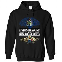 Living in Maine with New Jersey Roots-qjhmwyzfai T-Shirts, Hoodies (39.99$ ==►► Shopping Here!)