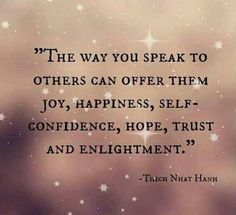 The way you speak to others can bring joy.
