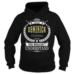 Cool DOMINICK DOMINICKBIRTHDAY DOMINICKYEAR DOMINICKHOODIE DOMINICKNAME DOMINICKHOODIES  TSHIRT FOR YOU T-Shirts