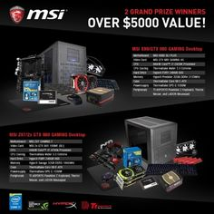 Win 1 of 2 High End PC's by MSI worth $2500 each! Expires:  Mar 20, 2015 Eligibility:  All countries | 18+