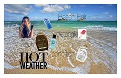 """Hot Weather Hair"" by emma-victoria-e on Polyvore"