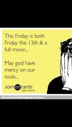 Friday the 13 and a full moon