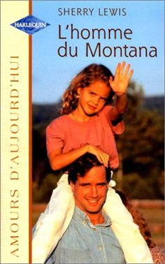 L'homme du Montana : Collection : Harlequin Amours d'aujourd'hui n° 698 by Sherry Lewis http://www.amazon.com/dp/2280076993/ref=cm_sw_r_pi_dp_2jmfxb0FK3SSG