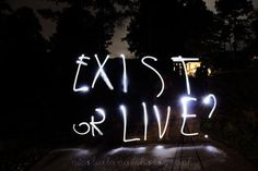 exist or live?