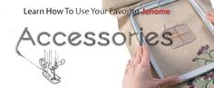 This is Janome's website with tutorial videos to show you how to use the feet and other accessories.