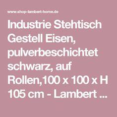 Industrie Stehtisch Gestell Eisen, pulverbeschichtet schwarz, auf Rollen,100 x 100 x H 105 cm - Lambert GmbH