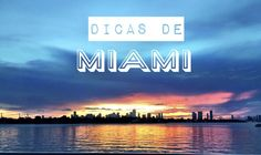 Dicas de Miami - restaurantes, atrações, bares. Clique aqui! / Miami Tips - restaurants, attractions and bars. Click here!