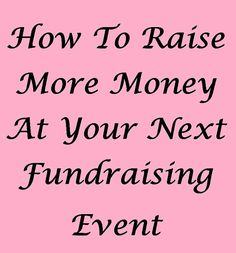 12 Ways To Raise More Money At Fundraising Events #fundraiserideas www.fundraiserhelp.com/12-fundraising-event-tips.htm