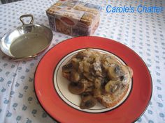 Carole's Chatter: Mushrooms on Toast