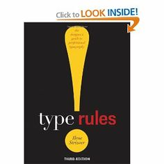 Type Rules! The designer's guide to professional typography, 3rd edition